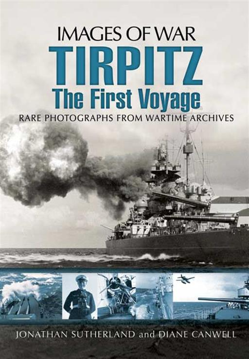 Pen & Sword 9781848846685 Image of War Tirpitz The First Voyage by Jonathan Sutherland & Diane Canwell
