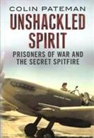 Heartbreaking, inspirational and uplifting, Unshackled Spirit reveals the hope and bravery of those forced to endure the trauma of the war as a POW whilst never losing sight of freedom.Author: Colin PatemanPublisher: Fonthill MediaHardback. 320pp. 16cm by 24cm.