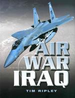 This is a photo-journalistic record of the vital role played by aviation in the recent war in Iraq. It follows the part of American, British & Australian airpower.Author: Tim RipleyPublisher: Pen & SwordPaperback. 144pp. 23cm by 27cm.
