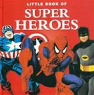 Little Book of Super Heroes 9781907803277One from the popular 'Little Book Of' series.Publisher: G2 Entertainment LtdHardback. 142pp. 16cm by 16cm.
