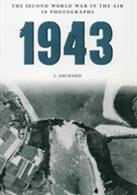With many rare images covering all aspects of the battle for air supremacy that would ultimately help win the war for the Allies.Author: L. Archard.Publisher:  Amberley.Paperback. 128pp. 16cm by 23cm.