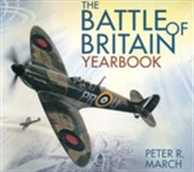 Battle of Britain Yearbook 9780750963909Marking the 75th anniversary of the Battle of Britain, this commemorative book recalls the momentous events that culminated in a ferocious and unique air battle over south-east England in the summer of 1940.Author: Peter March.Publisher: History Press.Paperback. 96pp. 24cm by 22cm.