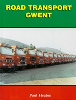 Road Transport Gwent 9781872006178<br>Featuring firms operating in Gwent, or more correctly, the old county of