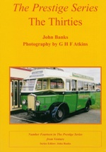 The Prestige Series The Thirties 1898432538<br>From the Prestige series. A collection of B & W photographs of buses of the 1930's.<br>Author: John Banks.<br>Publisher: Venture Publications.<br>Paperback. 64pp. 17cm by 24cm.<br>