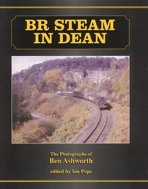 Lightmoor Press  BR Steam in Dean The Photographs of Ben Ashworth BRSteamDean