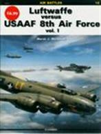 "Luftwaffe Versus USAAF 8th Air ForceFrome the ""Air Battles"" series. Numerous B&W photos and colour illustrations.Author: Marek J. Murawski.Publisher: Kagero.Paperback. 80pp. 20cm by 27cm."