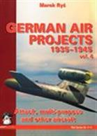 German Air Projects 1935 - 1945. Vol 4A complete history of the might-have-been German Air Force aircraft projects from World War Two. A rarely documented aspect of aviation history that includes superb colour artwork and black-and-white scale plans.Author: Marek Rys.Publisher: MMP Books.Paperback. 114pp. 16cm by 23cm.