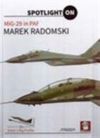 Mig-29 Polish Air Force A full colour pictorial record of all the Mig-29 aircraft in the Poilsh Air Force.Author: Marek Radomski.Publisher: MMP Books.Hardback. 46pp. 21cm by 30cm.