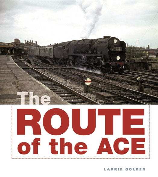 Ian Allan Publishing Along the Route of the Ace by Laurie Golden  9780711036987