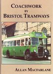 Coachwork by Bristol Tramways 9780948975523<br>A nostalgic pictorial history of the many and varied bodies built by the