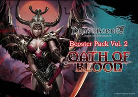 Oath of Blood is the second Booster Pack of Dragoborne -Rise To Supremacy-.Each pack will contain 8 cards.
