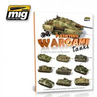 MIG Productions 6003 Guide - Painting Wargame TanksA definitve guide to painting armoured vehicles for wargaming.96 Pages.