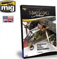 MODELLING SCHOOL AIRCRAFT WEATHERING BOOKThe book is aimed at both new modellers and experienced modellers looking to improve or just get that kick of inspiration; there's something for everyone in the packed 240 pages.