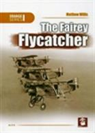 Despite fewer than 200 Fairey Flycatchers being built, the type served as the Fleet Air Arm's soul fighter for the best part of a decade. Author: Matthew Willis. Publisher: Mushroom Model Publications. Paperback. 96pp. 16cm by 23cm.