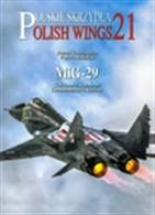Number 21 in the Polish Wings series. Author: Robert Gretzyngier & Wojtec Matusiak. Publisher: Stratus Books. Paperback. 80pp. 21cm by 29cm.
