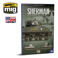SHERMAN, the American Miracle. In this new AMMO publication, you will find all the necessary information required to paint and weather all your modelling projects involving this famous American-built tank.
