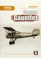Fully illustrated title about the British single-seat biplane fighter the Gloster Gauntley of the RAF in the 1930's. Publisher: MMP Books. Paperback. 80pp. 16cm by 23cm.