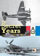9781902109145 The Secret Years - Flight Testing at Boscombe Down 1939-45