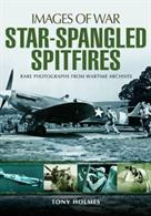 Images of War Star Spangled Spitfire 9781473889231USAAF units equipped with the iconic Spitfire - rare photos from wartime archives.Paperback.100pp. 19cm by 25cm.