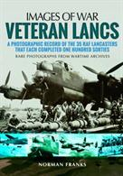 Images of War Veteran Lancs 9781473847262A photographic record of the 35 RAF Lancasters that completed 100 sorties each.Paperback.166pp. 19cm by 25cm.