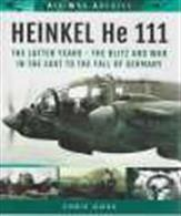 Heinkel HE 111 The Latter Years 9781848324459The latter years - The blitz and war in the east to the fall of Germany. From the popular Air War Archive.Publisher: Frontline Books.Paperback. 158pp. 19cm by 24cm.