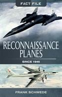 Pen & Sword 9781473891333 Reconnaissance Planes Since 1945All important information about these aircraft from Europe, Asia and Russia.Author: Frank Schwede.Publisher: Pen & Sword.Paperback. 127pp. 14cm by 22cm.