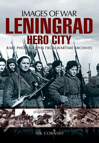 Pen & Sword	Images of War Leningrad the Hero City	 	9781848845145