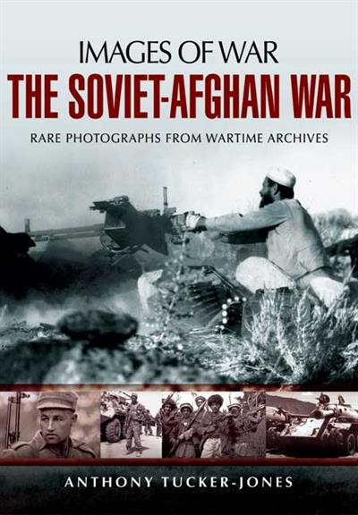 Pen & Sword	Images of War Soviet Afghan War by Anthony Tucker-Jones	 	9781848845787